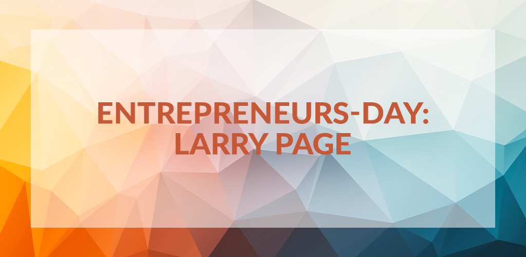 Entrepreneurs' Day: Larry Page