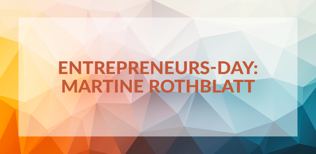 Entrepreneurs Day: Martine Rothblatt