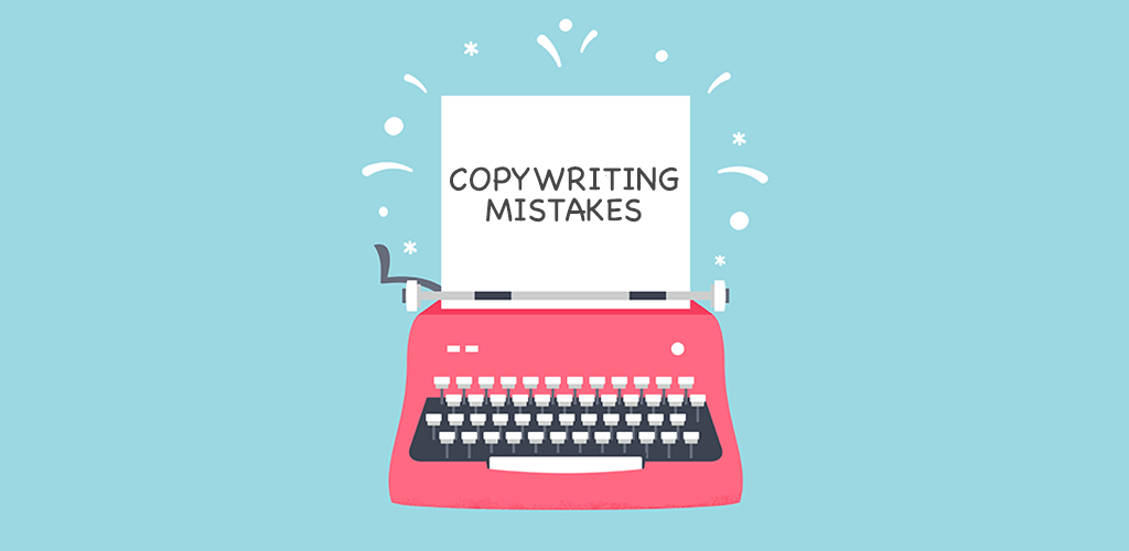 12 Common Copywriting Mistakes You Can Fix in Five Minutes