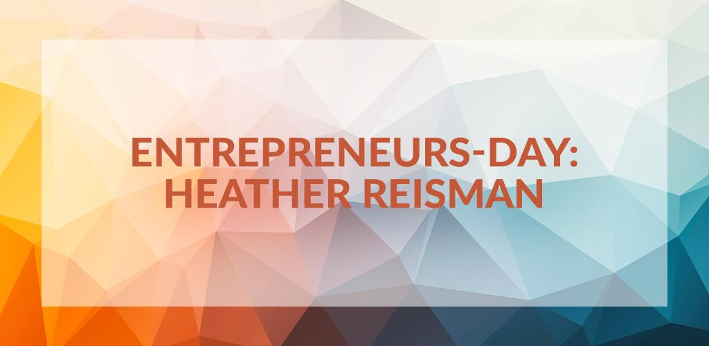Entrepreneurs' Day: Heather Reisman