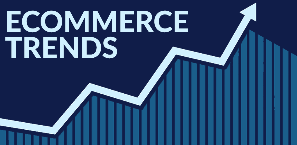 The 7 Top eCommerce Trends for the Second Half of  2019