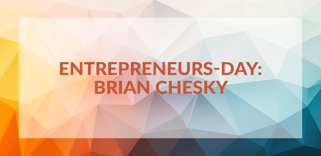 Entrepreneurs' Day: Brian Chesky