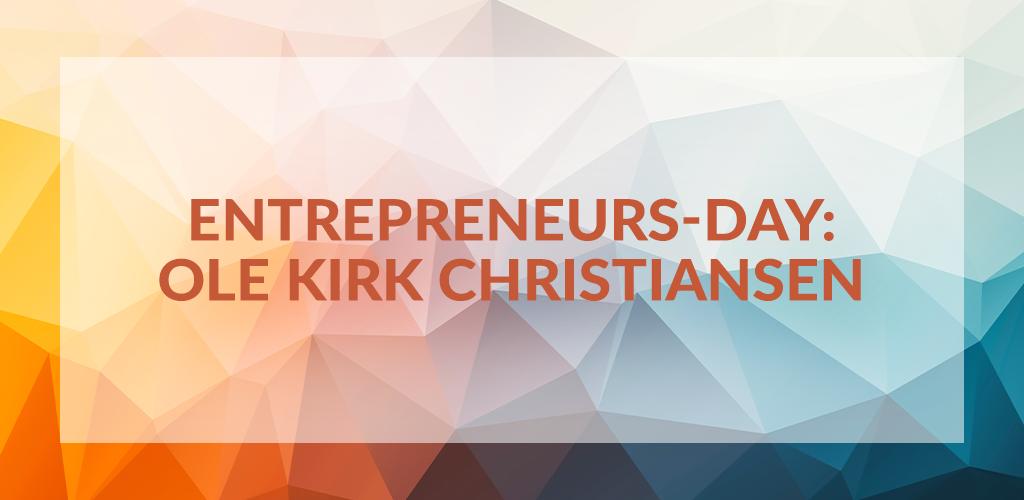 Entrepreneurs' Day: Ole Kirk Christiansen