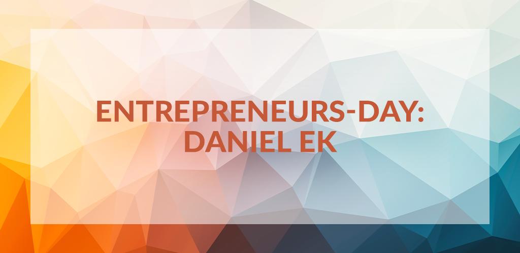 Entrepreneurs' Day: Daniel Ek