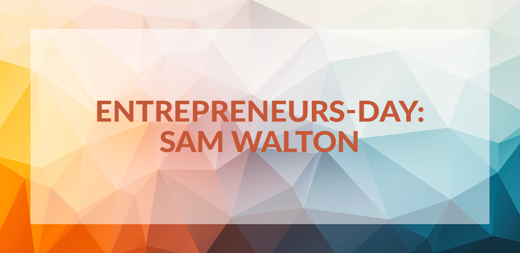 Entrepreneurs' Day: Sam Walton