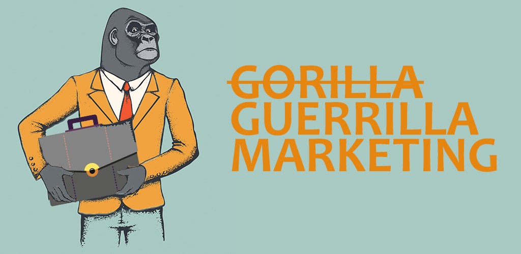 The What, Why and How of Guerrilla Marketing