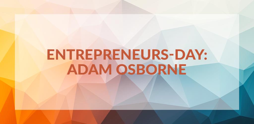 Entrepreneurs' Day: Adam Osborne