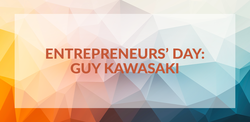 Entrepreneurs' Day: Guy Kawasaki