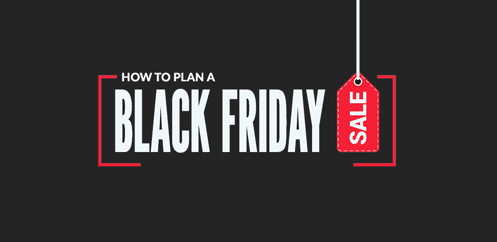 How to Create an Effective Black Friday Sales Plan
