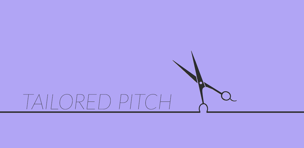 Tailor your pitch