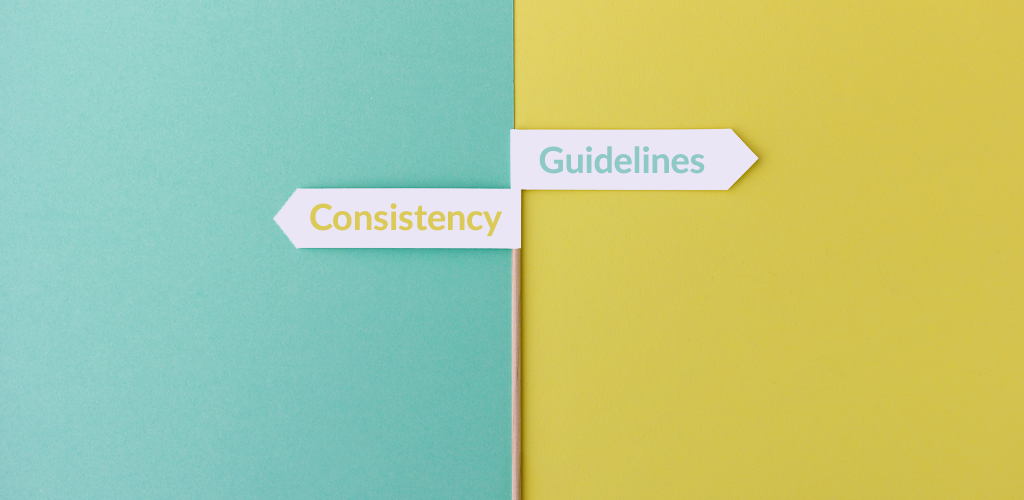 Consistency guidelines